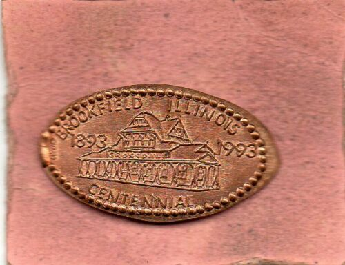 Brookfield Illinois Elongated Penny 1893-1993 Centennial