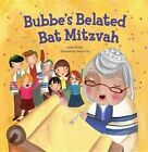 Bubbe's Belated Bat Mitzvah by Isabel Pinsomn (Paperback, 2014)