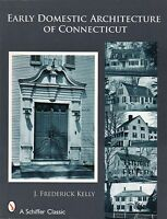 Early Domestic Architecture Of Connecticut W 193 B/w Photos & 242 Line Drawings