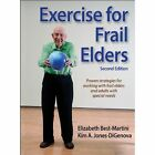 Exercise for Frail Elders-2nd Edition by Elizabeth Best-Martini, Kim A. Jones-DiGenova (Hardback, 2014)