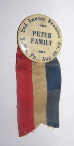 1903 ANTIQUE 2ND ANNUAL PETER FAMILY REUNION PINBACK LAPEL BADGE NEFFS PA