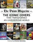 The Onion Magazine: The Iconic Covers That Transformed an Undeserving World by The Onion (Paperback, 2015)