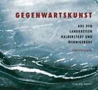 Gegenwartskunst aus den Landkreisen Halberstadt und Wernigerode (2005, Kunststoffeinband)