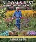 Bloom's Best Perennials and Grasses: New Classics for the Year-Round Garden by Adrian Bloom (Hardback, 2010)