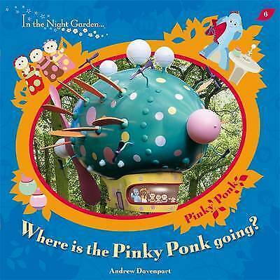 1 of 1 - In The Night Garden: Where is the Pinky Ponk Going?, BBC, New Book
