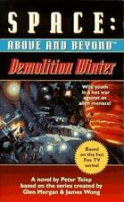 Demolition Winter: A Novel Space: Above and Beyond, Book 2