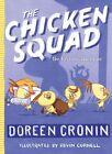 The Chicken Squad: The First Misadventure by Doreen Cronin (Hardback, 2014)