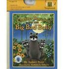Chester Raccoon and the Big Bad Bully by Audrey Penn (Mixed media product, 2009)
