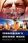 Codeword: Apollyon: Terrorism's Second Wave by Rodney L Cron (Paperback / softback, 2002)