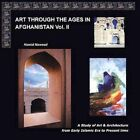 Art Through The Ages in Afghanistan Volume II 9781481723114 Paperback