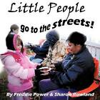 Little People Go to the Streets! by Freddie Power, Sharon Rowland (Paperback / softback, 2012)