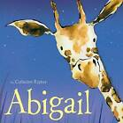 Abigail by Catherine Rayner (Hardback, 2013)
