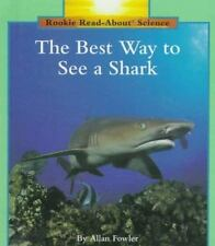 The Best Way to See a Shark (Rookie Read-About Science) by Fowler, Allan