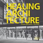 Healing Architecture von Christine Nickl-Weller (2013, Gebundene Ausgabe)