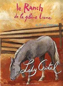 Le Ranch de la Pleine Lune, Tome 15 : Lady Cristal von J... | Buch | Zustand gut