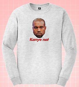 Kanye-Not-Long-Sleeve-T-shirt-Parody-Kim-Tee-Yeezus-Famous-Pablo-Funny-Life-Top