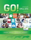 Go! with Office 2016: Volume 1 by Nancy Graviett, Shelley Gaskin, Alicia Vargas, Debra Geoghan (Spiral bound, 2016)