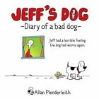 Jeff's Dog - Diary of a Bad Dog by Allan Plenderleith (Hardback, 2014)