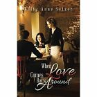 When Love Comes Back Around by Kelly Anne Setzer (Paperback / softback, 2015)
