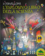 I CERVELLONI L'ESPLOSIVO LIBRO DELLA SCIENZA ILLUSTRAZIONI LISA SWERLING AA/534
