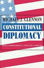 Constitutional Diplomacy by Michael J. Glennon (Paperback, 1991)