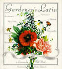 Gardener's Latin: Discovering the Origins, Lore and Meanings of Botanical Names by Bill Neal (Hardback, 1993)