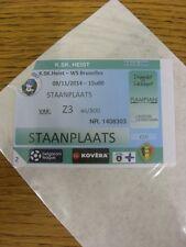 09/11/2014 Ticket: K SK Heist v WS Bruxelles (corner torn off). Thanks for viewi