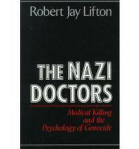 The Nazi Doctors: Medical Killing and the Psychology of Genocide by Robert...