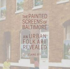The Painted Screens of Baltimore: An Urban Folk Art Revealed (Folklore-ExLibrary