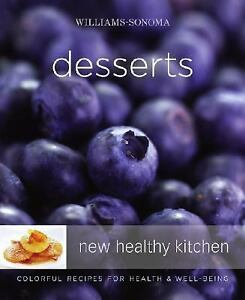 Williams-Sonoma New Healthy Kitchen: Desserts: Colorful Recipes for Health and W