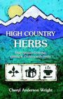 High Country Herbs by Cheryl Anderson Wright (Paperback / softback, 2003)
