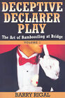 Deceptive Declare Play by Barry Rigal (Paperback, 2009)