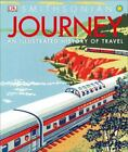 Journey : An Illustrated History of Exploration and Travel by Dorling Kindersley Publishing Staff (2017, Hardcover)