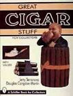 Great Cigar Stuff for Collectors by Douglas Congdon-Martin, Jerry Terranova (Paperback, 1999)