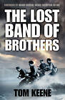 The Lost Band of Brothers by Tom Keene (Paperback, 2015)