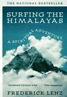 Surfing the Himalayas : A Spiritual Adventure by Frederick Lenz (1996, Paperback, Revised)