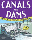 Canals and Dams: Investigate Feats of Engineering with 25 Projects by Donna Latham (Hardback, 2013)
