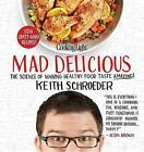 Cooking Light Mad Delicious: The Science of Making Healthy Food Taste Amazing! by Keith Schroeder (Hardback)