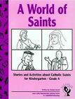 A World of Saints: Stories and Activities about Catholic Saints for Kindergarten - Grade 4 by Carolyn Ancell (Paperback / softback, 2004)