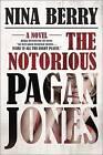 The Notorious Pagan Jones by Nina Berry (Hardback, 2015)