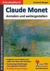 Claude Monet ... anmalen und weitergestalten von Eckhard Berger (2011, Taschenbuch)