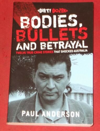 1 of 1 - BODIES, BULLETS AND BETRAYAL ~ Paul Anderson ~ TWELVE TRUE-CRIME STORIES