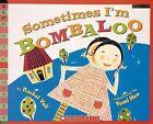 Sometimes I'm Bombaloo by Yumi Heo, Rachel Vail (Paperback, 2005)