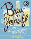 Brew it Yourself: Professional Craft Blueprints for Home Brewing by Erik Spellmeyer (Paperback, 2014)