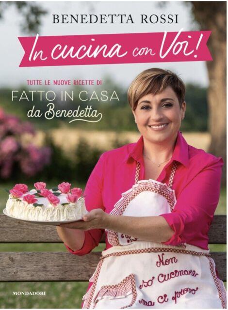 Libro benedetta rossi- in cucina con voi «fatto in casa da benedetta» (italiano) copertina rigida 8891824607