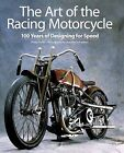 The Art of the Racing Motorcycle by Philip Tooth (Hardback, 2011)