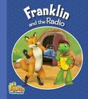Franklin and the Radio by Kids Can Press (Paperback / softback, 2014)