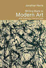 Writing Modern Art: After Greenberg, Fried and Clark by Jonathan Harris (Paperback, 2005)