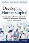 Developing Human Capital: Using Analytics to Plan and Optimize Your Learning and Development Investments by Lew Walker, Barbara Beresford, Gene Pease (Hardback, 2014)