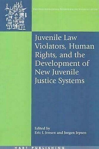 Juvenile Law Violators, Menschliche Rights, Und Die Entwicklung Von Neu Justic